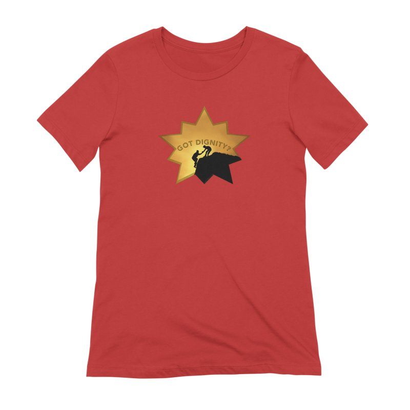 Got Dignity Shirts n More Women's Extra Soft T-Shirt by Leading Artist Shop