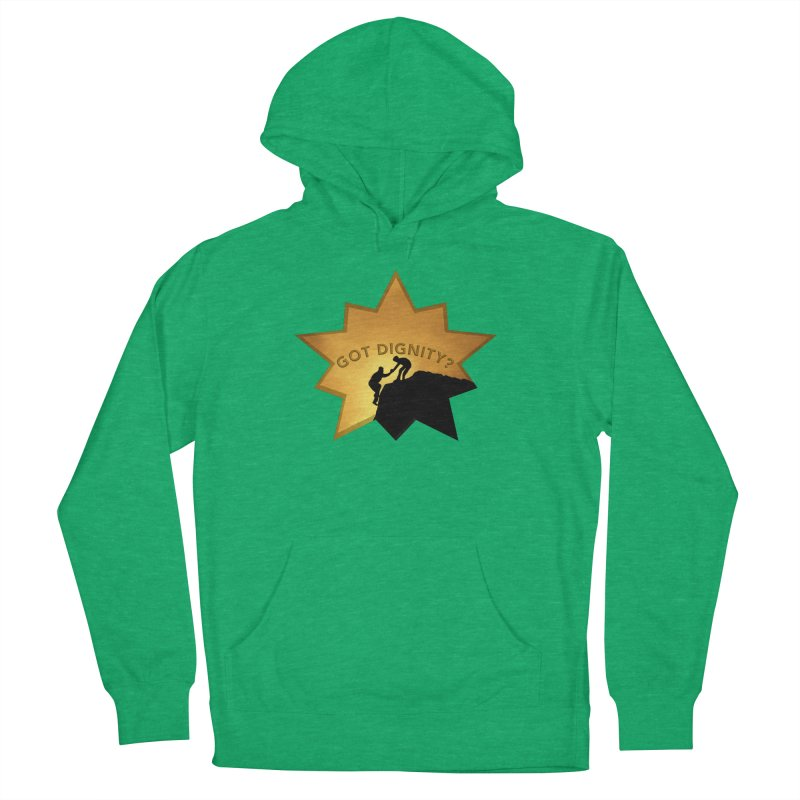 Got Dignity Shirts n More Women's French Terry Pullover Hoody by Leading Artist Shop