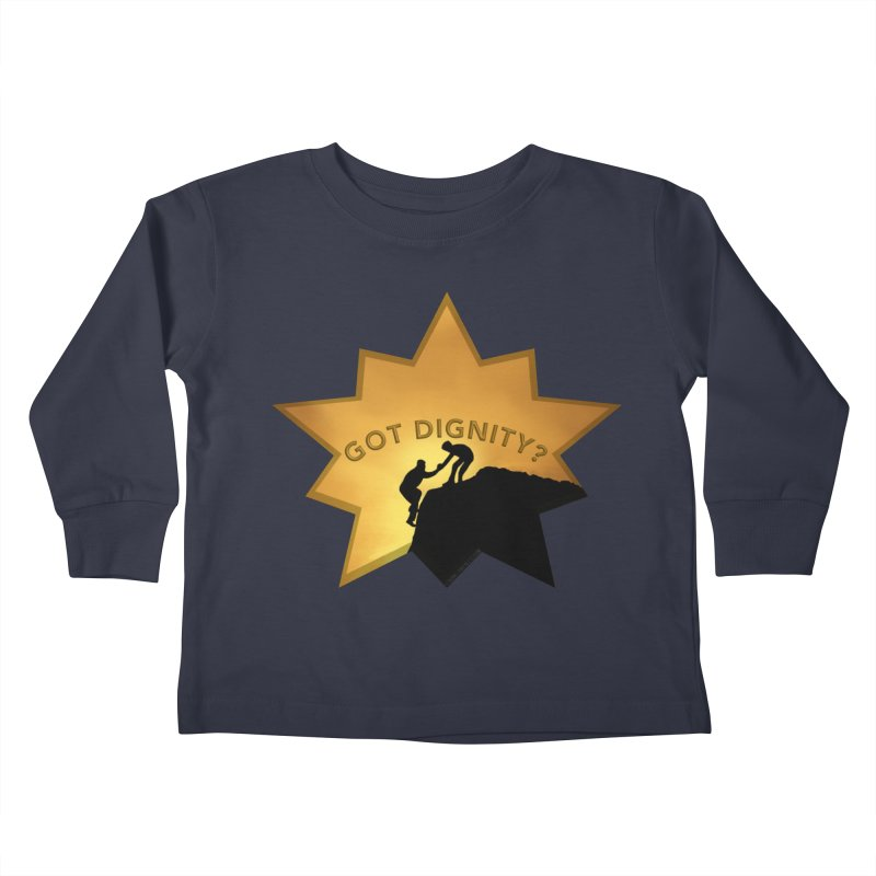 Got Dignity Shirts n More Kids Toddler Longsleeve T-Shirt by Leading Artist Shop