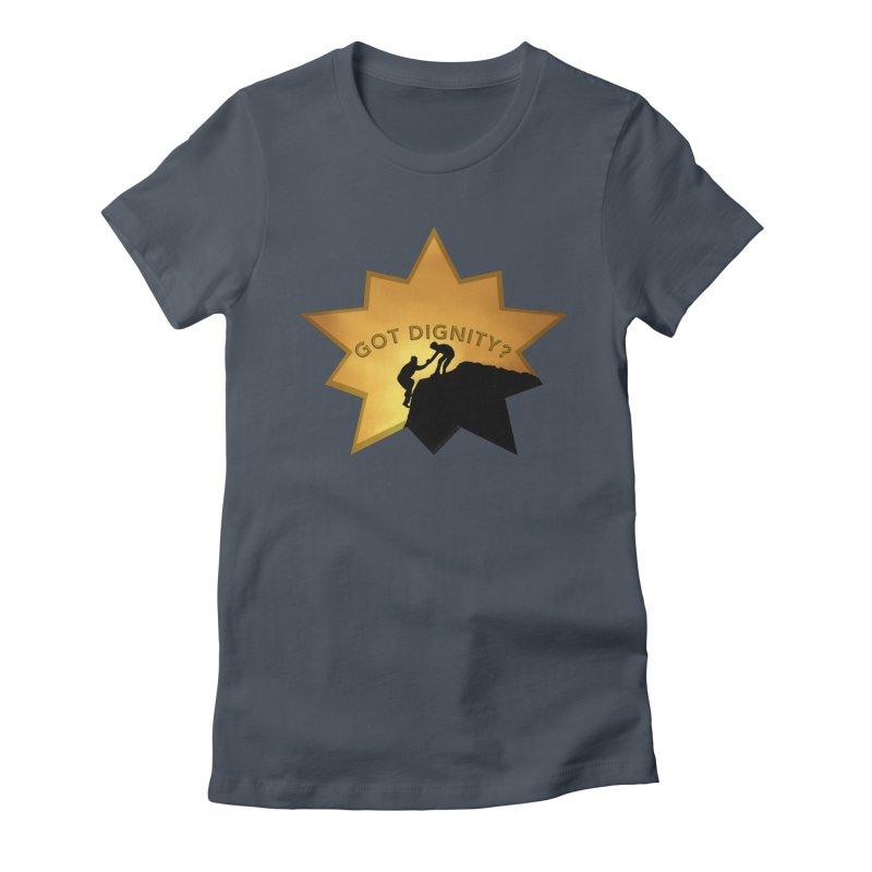Got Dignity Shirts n More Women's T-Shirt by Leading Artist Shop