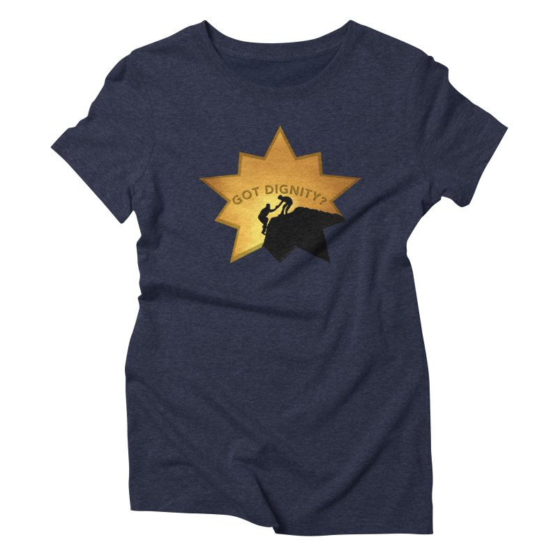 Got Dignity Shirts n More Women's Triblend T-Shirt by Leading Artist Shop