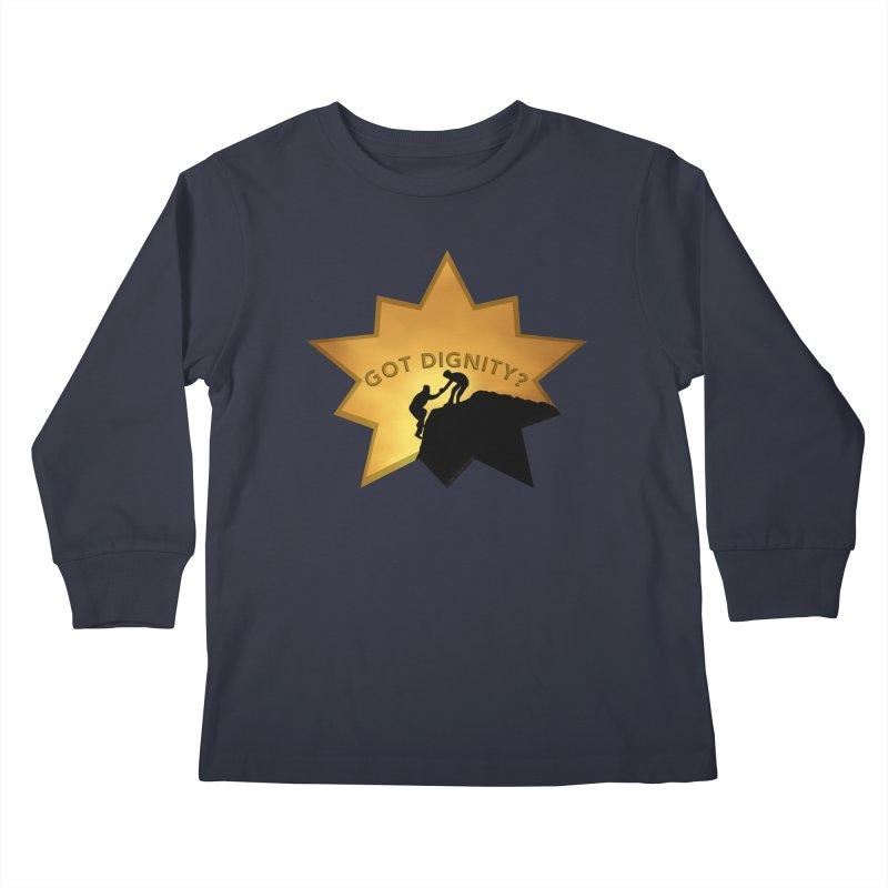 Got Dignity Shirts n More Kids Longsleeve T-Shirt by Leading Artist Shop