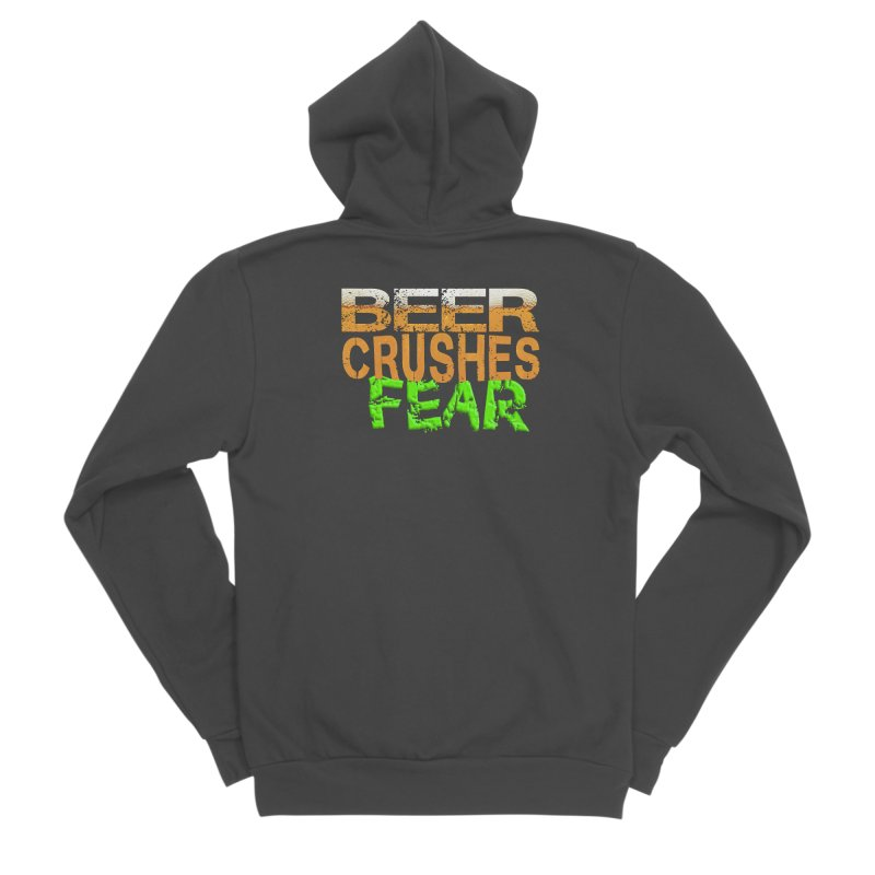 Beer Crushes Fear Men's Sponge Fleece Zip-Up Hoody by Leading Artist Shop