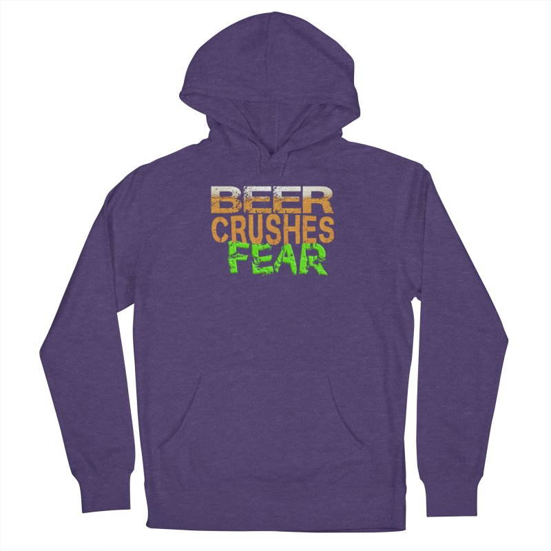 Beer Crushes Fear Women's French Terry Pullover Hoody by Leading Artist Shop