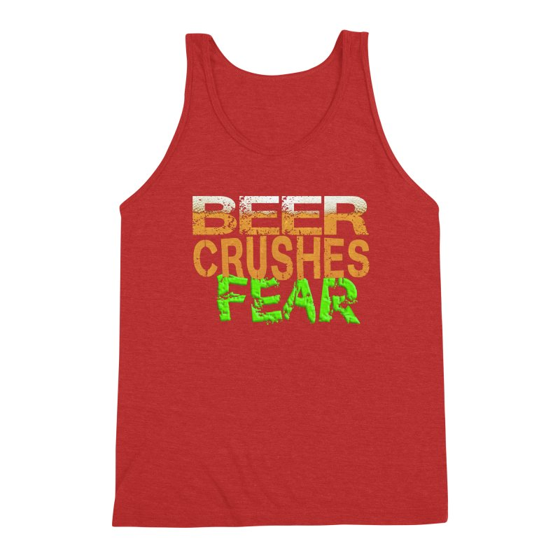 Beer Crushes Fear Men's Triblend Tank by Leading Artist Shop