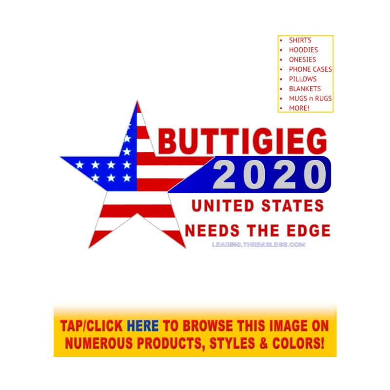 Pete Buttigieg 2020 by Leading Artist Shop