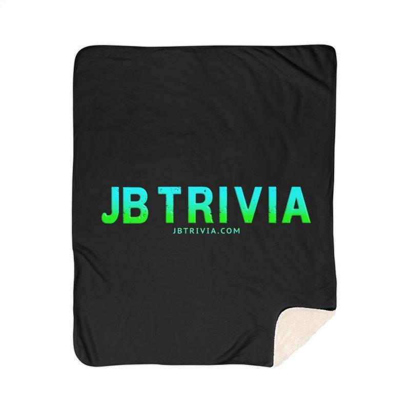 JB Trivia Shirts Home Sherpa Blanket Blanket by Leading Artist Shop
