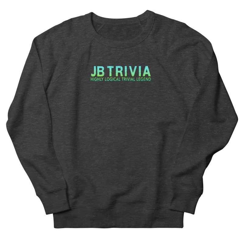 JB Trivia Shirts Women's French Terry Sweatshirt by Leading Artist Shop