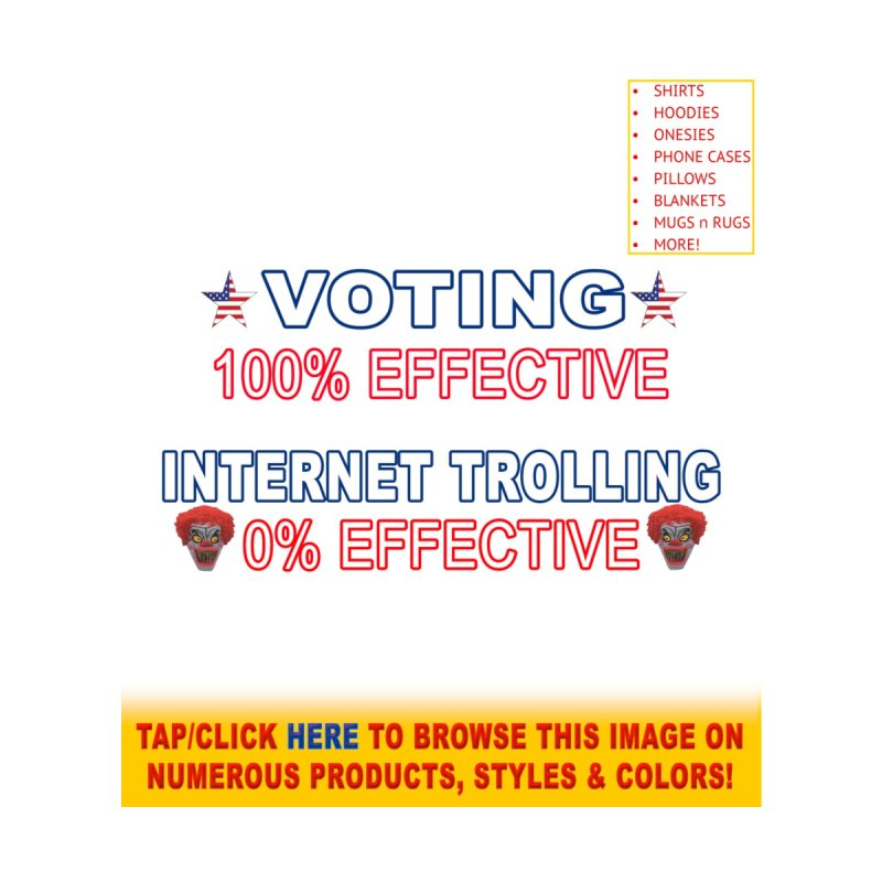 Voting 100% Effective Internet Trolling 0% Effective by Leading Artist Shop