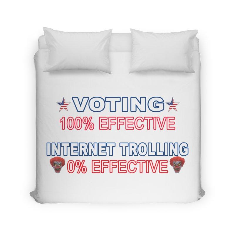 Voting 100% Effective Internet Trolling 0% Effective Home Duvet by Leading Artist Shop
