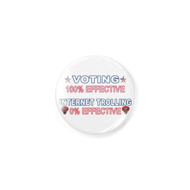 Voting 100% Effective Internet Trolling 0% Effective Accessories Button by Leading Artist Shop