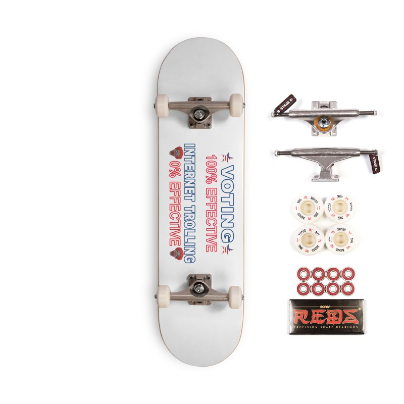 Voting 100% Effective Internet Trolling 0% Effective Accessories Complete - Pro Skateboard by Leading Artist Shop