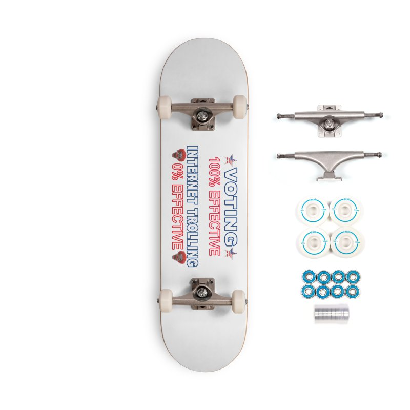 Voting 100% Effective Internet Trolling 0% Effective Accessories Complete - Basic Skateboard by Leading Artist Shop