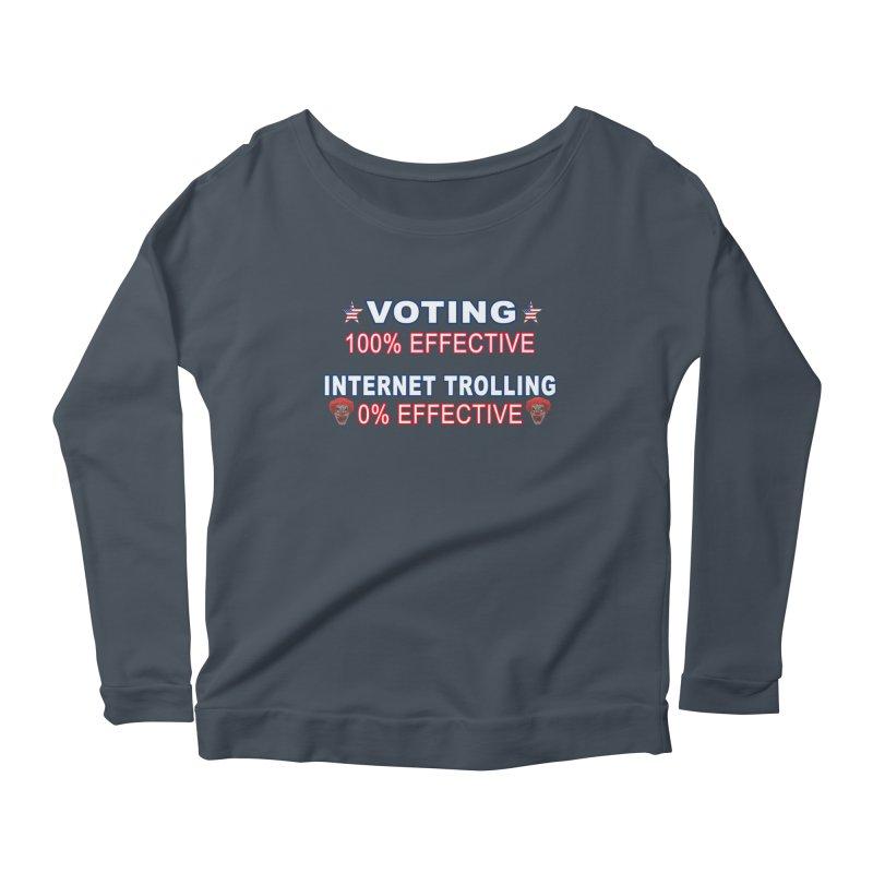 Voting 100% Effective Internet Trolling 0% Effective Women's Scoop Neck Longsleeve T-Shirt by Leading Artist Shop