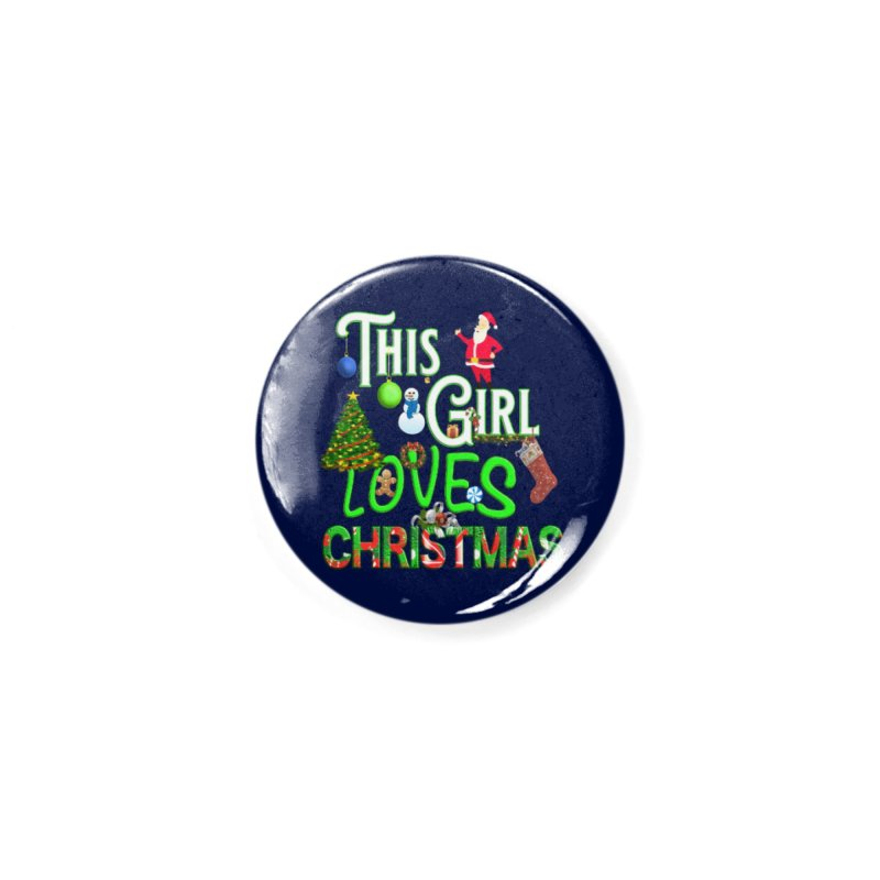 This Girl Loves Christmas Accessories Button by Leading Artist Shop