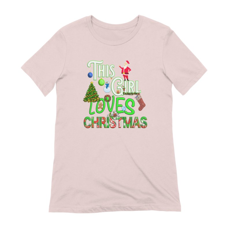 This Girl Loves Christmas Women's Extra Soft T-Shirt by Leading Artist Shop