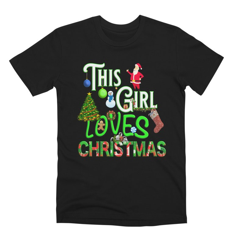This Girl Loves Christmas Men's Premium T-Shirt by Leading Artist Shop
