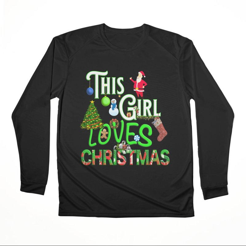 This Girl Loves Christmas Women's Performance Unisex Longsleeve T-Shirt by Leading Artist Shop