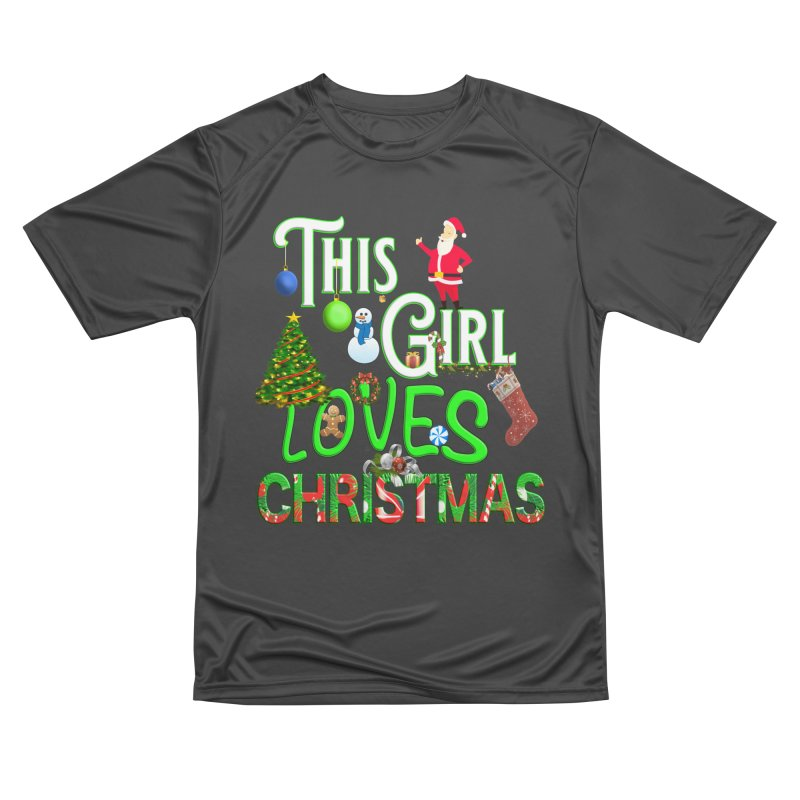 This Girl Loves Christmas Men's Performance T-Shirt by Leading Artist Shop