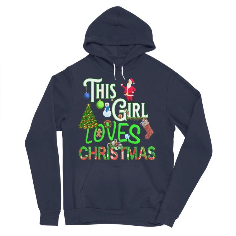 This Girl Loves Christmas Women's Sponge Fleece Pullover Hoody by Leading Artist Shop