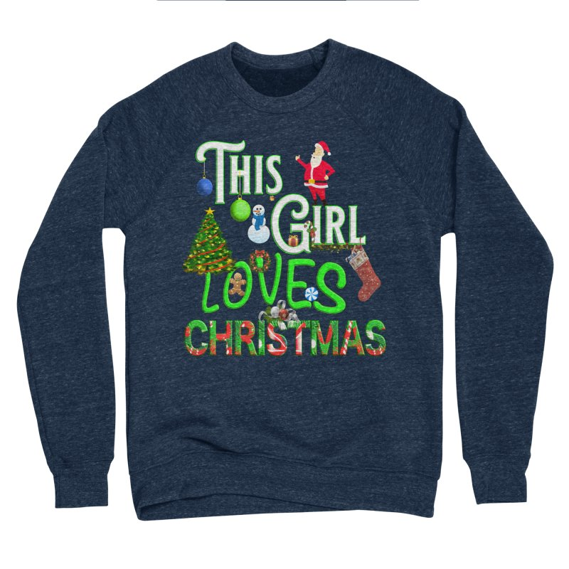 This Girl Loves Christmas Women's Sponge Fleece Sweatshirt by Leading Artist Shop