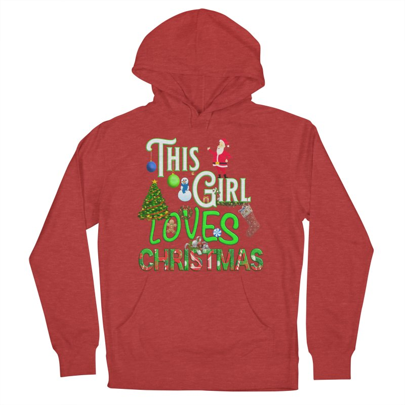 This Girl Loves Christmas Women's French Terry Pullover Hoody by Leading Artist Shop