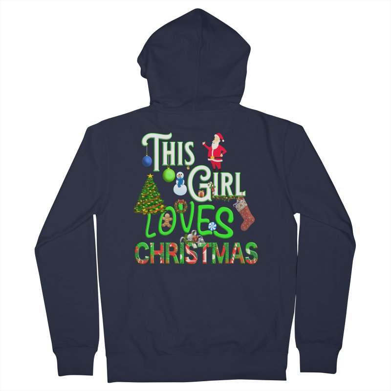 This Girl Loves Christmas Women's French Terry Zip-Up Hoody by Leading Artist Shop