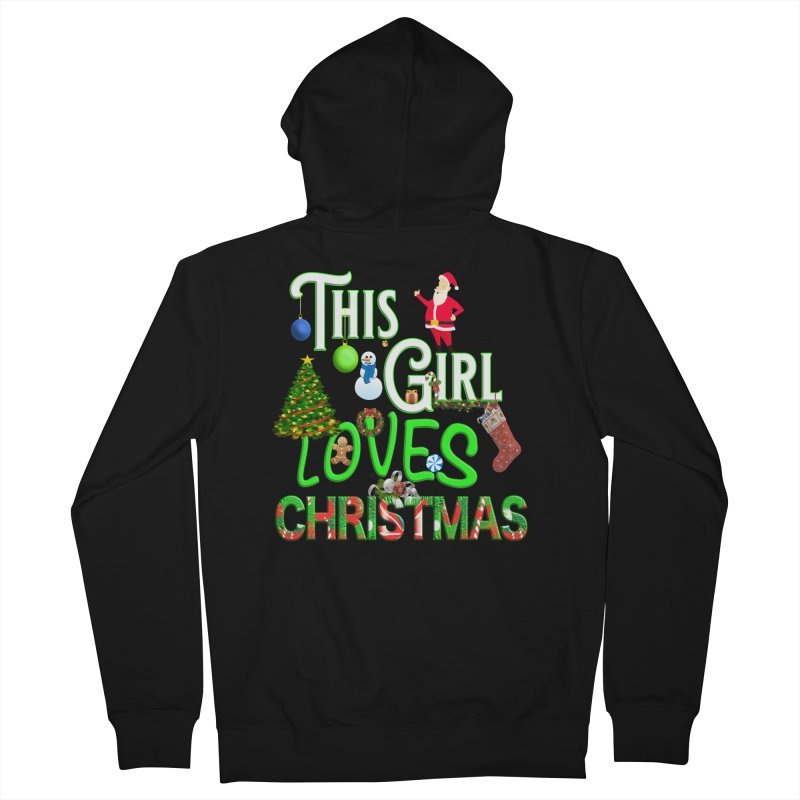This Girl Loves Christmas Men's French Terry Zip-Up Hoody by Leading Artist Shop