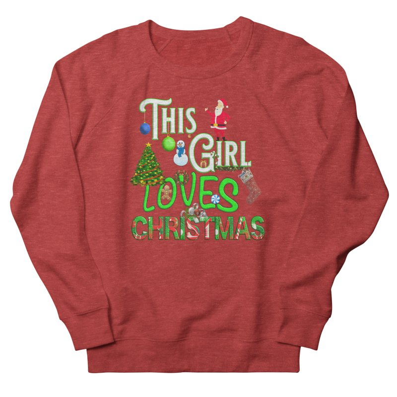 This Girl Loves Christmas Women's French Terry Sweatshirt by Leading Artist Shop