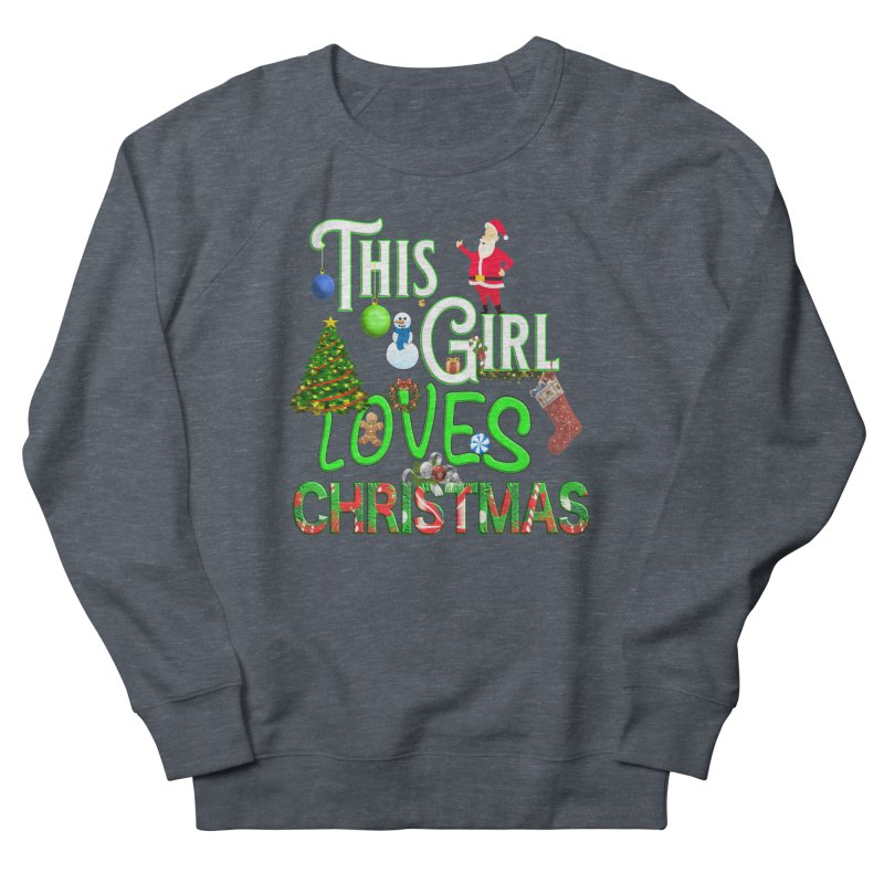 This Girl Loves Christmas Men's French Terry Sweatshirt by Leading Artist Shop