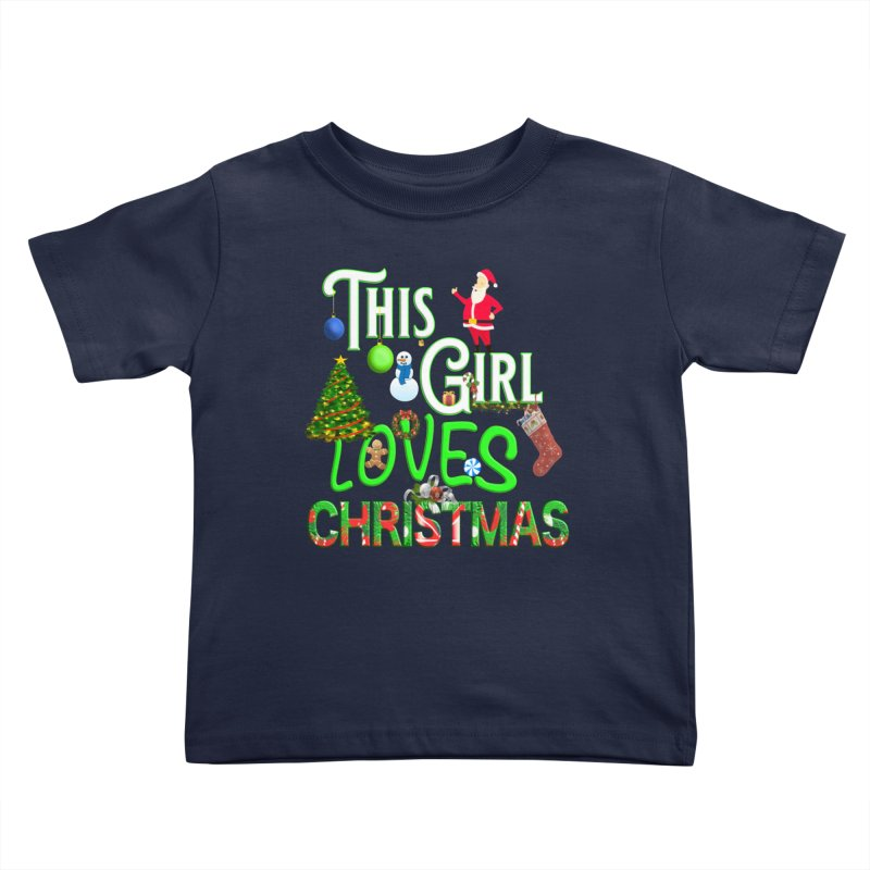 This Girl Loves Christmas Kids Toddler T-Shirt by Leading Artist Shop