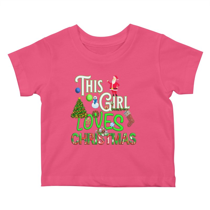 This Girl Loves Christmas Kids Baby T-Shirt by Leading Artist Shop