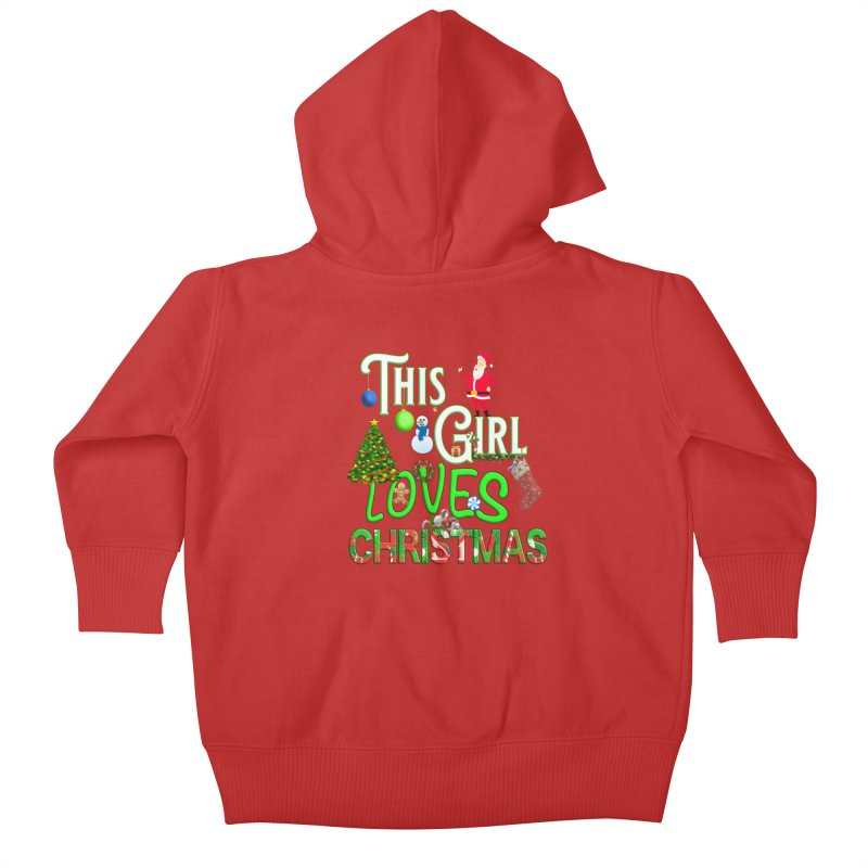 This Girl Loves Christmas Kids Baby Zip-Up Hoody by Leading Artist Shop