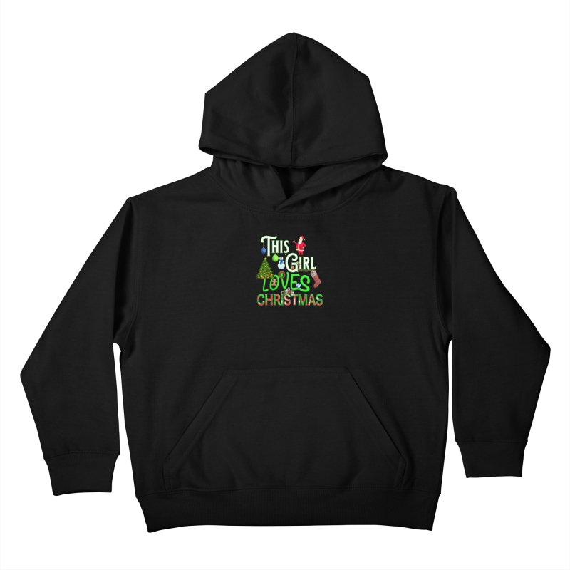 This Girl Loves Christmas Kids Pullover Hoody by Leading Artist Shop