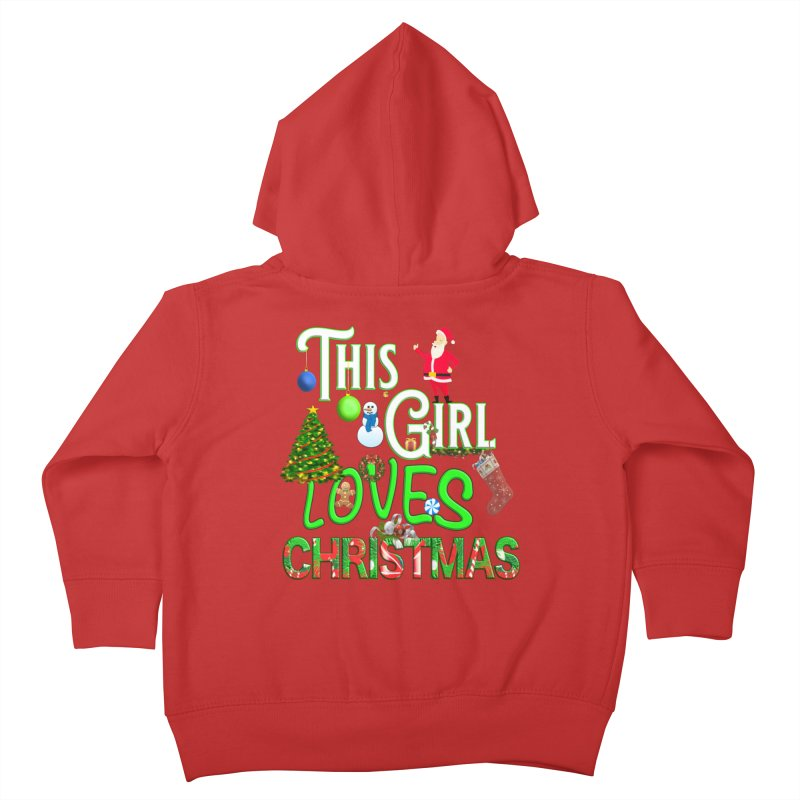 This Girl Loves Christmas Kids Toddler Zip-Up Hoody by Leading Artist Shop