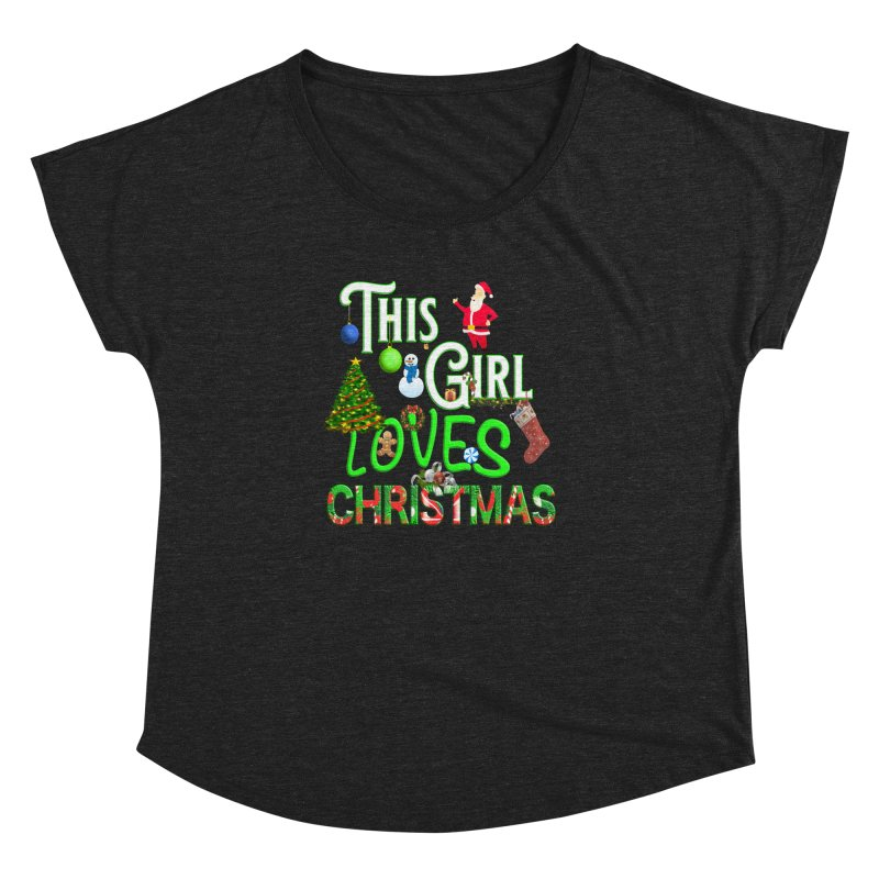 This Girl Loves Christmas Women's Dolman Scoop Neck by Leading Artist Shop