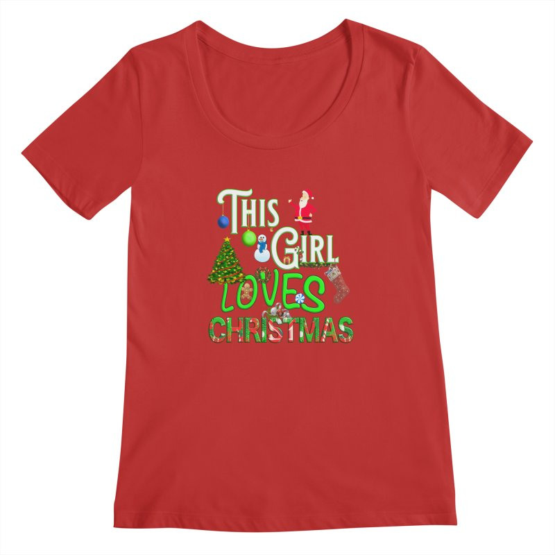 This Girl Loves Christmas Women's Regular Scoop Neck by Leading Artist Shop