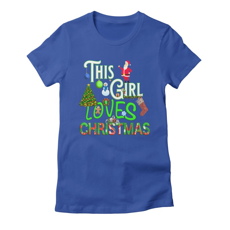 This Girl Loves Christmas Women's Fitted T-Shirt by Leading Artist Shop