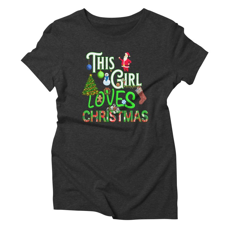 This Girl Loves Christmas Women's Triblend T-Shirt by Leading Artist Shop
