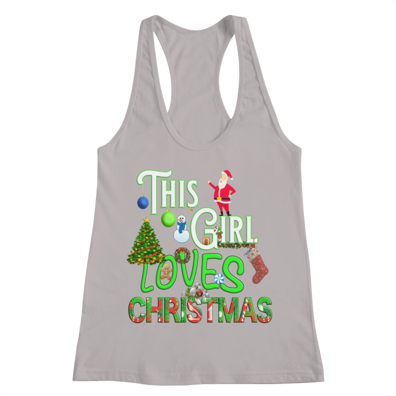 This Girl Loves Christmas Women's Racerback Tank by Leading Artist Shop