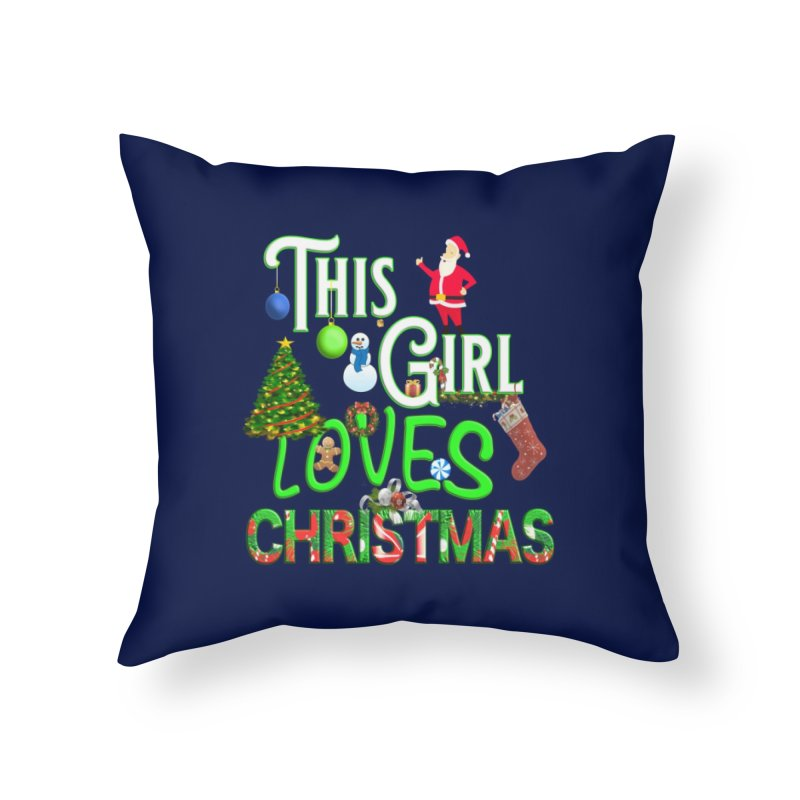 This Girl Loves Christmas Home Throw Pillow by Leading Artist Shop