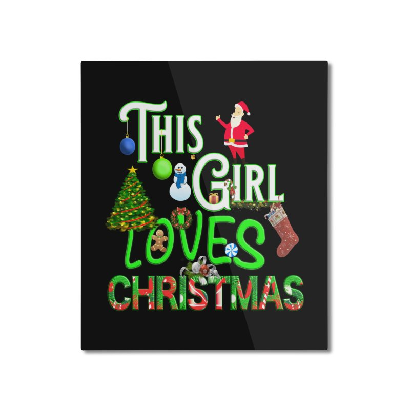 This Girl Loves Christmas Home Mounted Aluminum Print by Leading Artist Shop