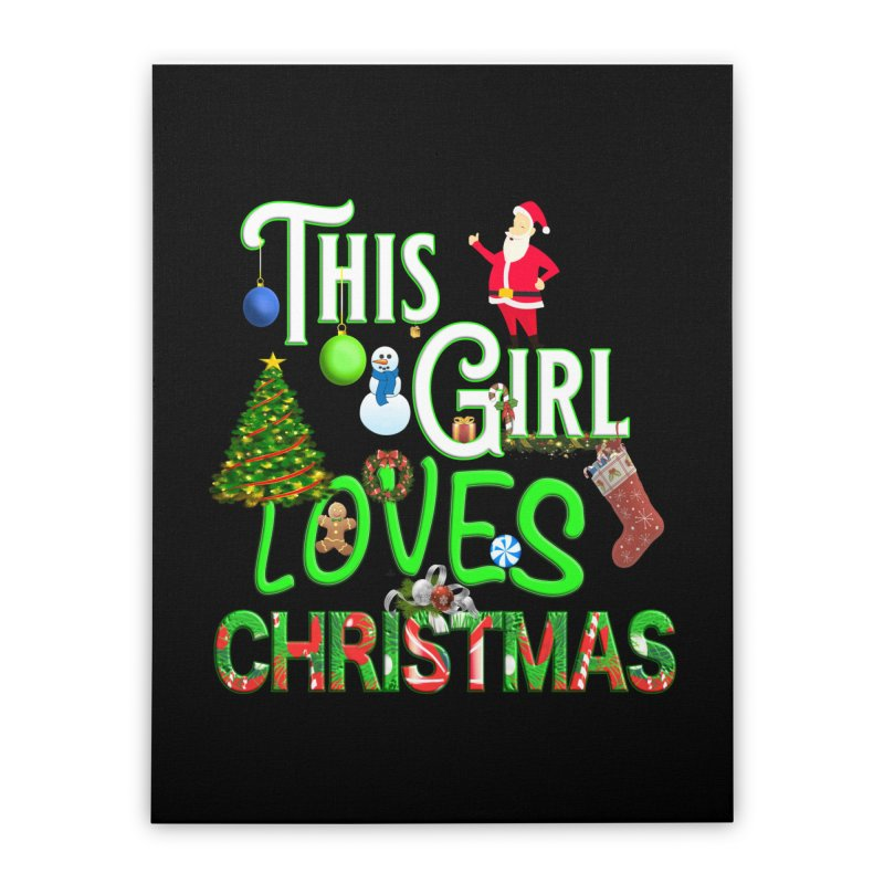 This Girl Loves Christmas Home Stretched Canvas by Leading Artist Shop