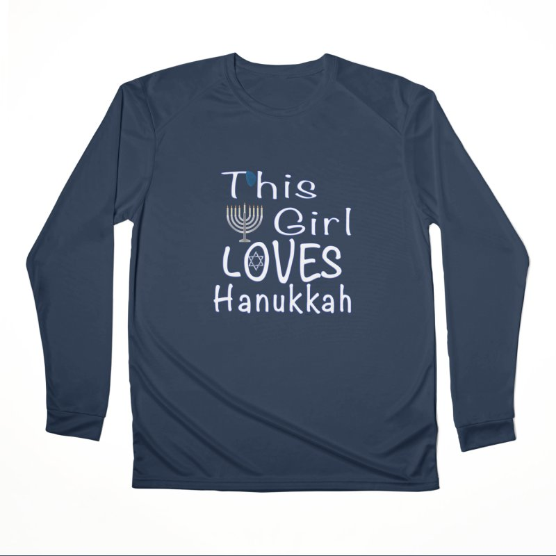 This Girl Loves Hanukkah Shirts n More Women's Performance Unisex Longsleeve T-Shirt by Leading Artist Shop