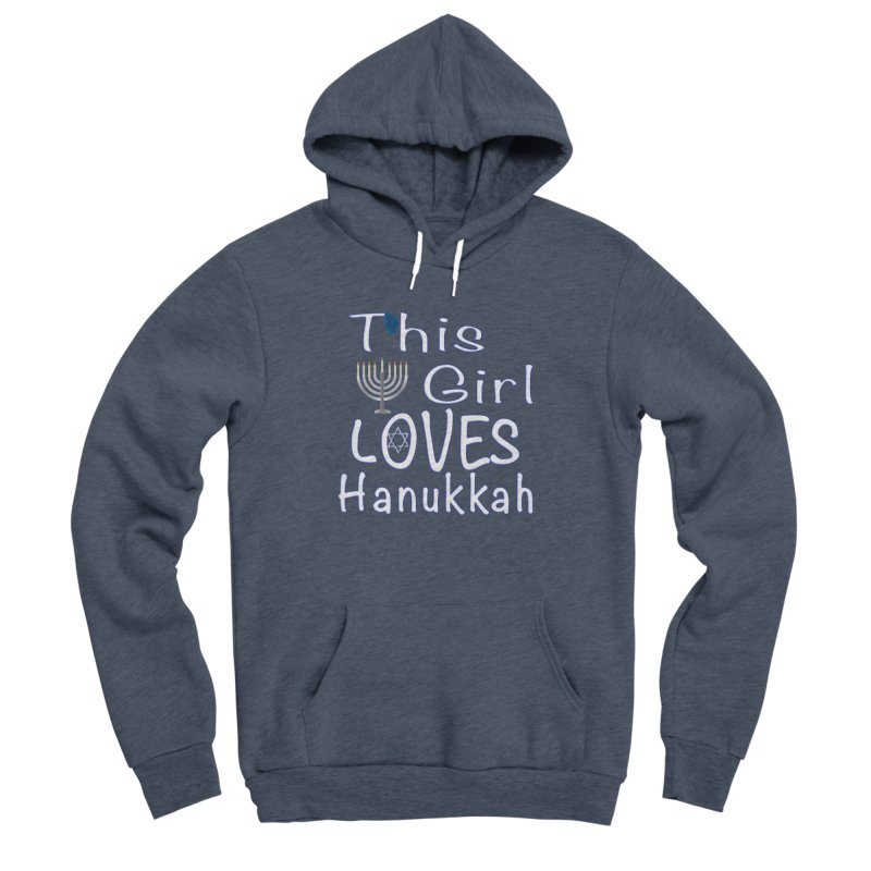 This Girl Loves Hanukkah Shirts n More Women's Sponge Fleece Pullover Hoody by Leading Artist Shop