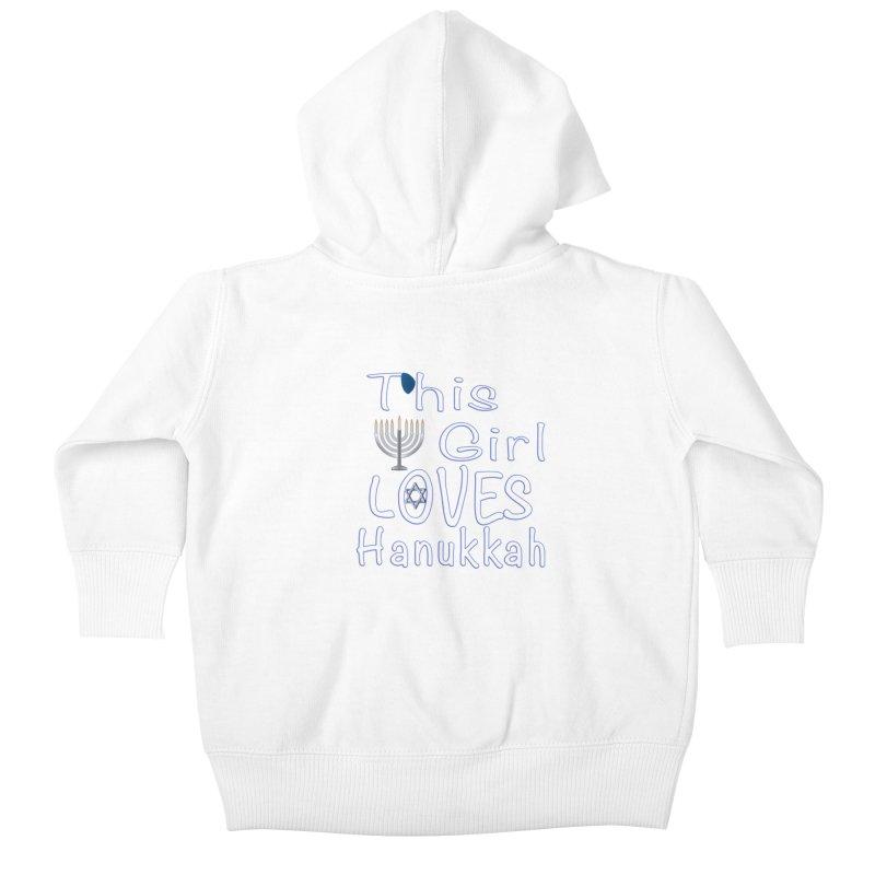 This Girl Loves Hanukkah Shirts n More Kids Baby Zip-Up Hoody by Leading Artist Shop