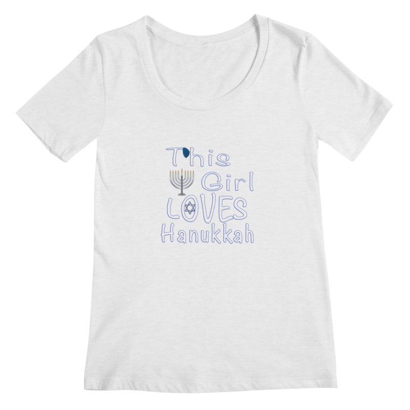 This Girl Loves Hanukkah Shirts n More Women's Regular Scoop Neck by Leading Artist Shop