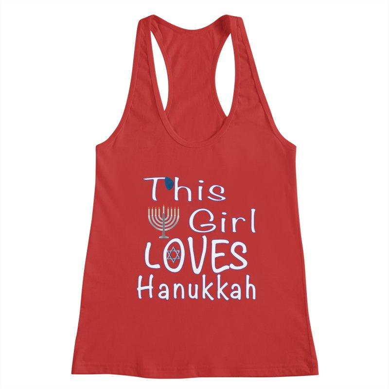 This Girl Loves Hanukkah Shirts n More Women's Racerback Tank by Leading Artist Shop