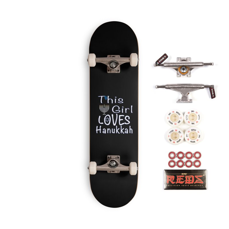 This Girl Loves Hanukkah Shirts n More Accessories Complete - Pro Skateboard by Leading Artist Shop