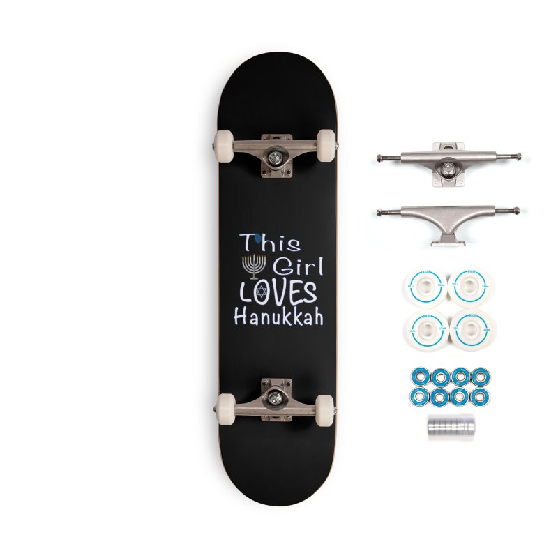 This Girl Loves Hanukkah Shirts n More Accessories Complete - Basic Skateboard by Leading Artist Shop
